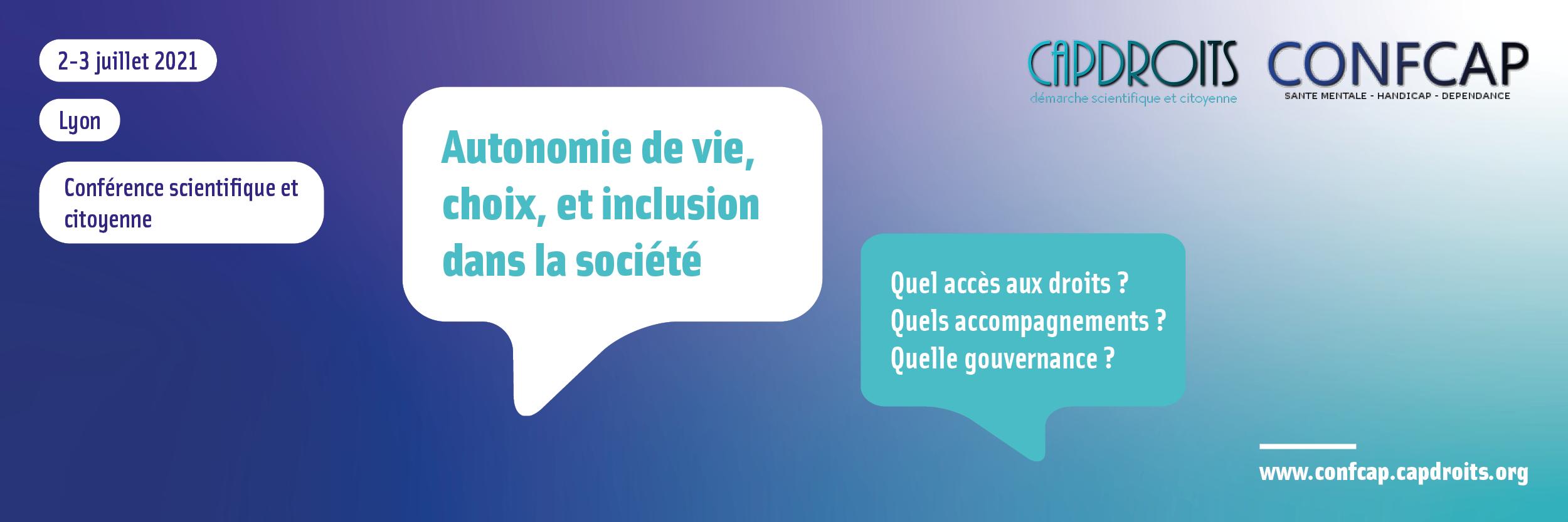 Confcap 2021 : Autonomie de vie, choix et inclusion dans la société